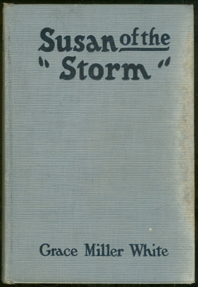 Susan of the Storm by Grace White 1927 1st ed Romance