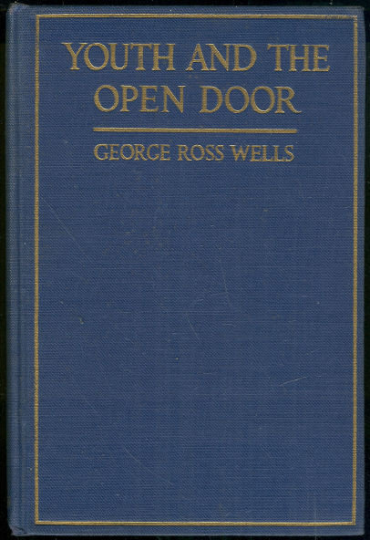 Youth and the Open Door by George Wells 1922 First ed
