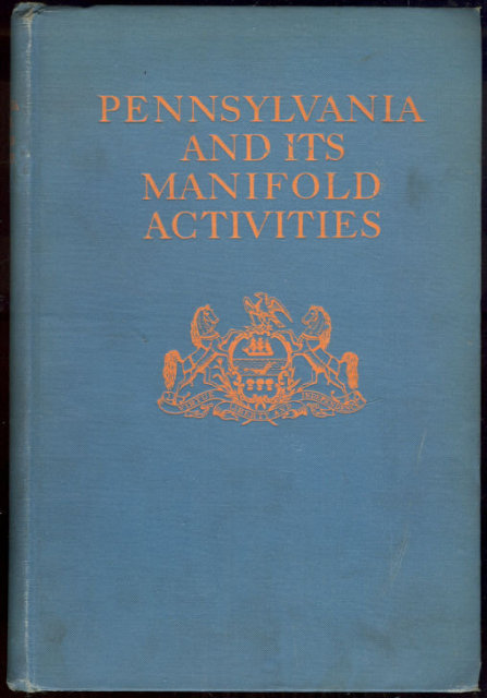 Pennsylvania and its Manifold Activities 1912 1st ed