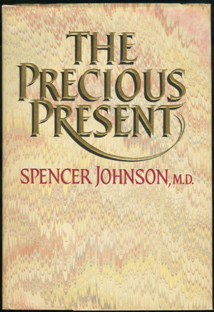 Precious Present by Spencer Johnson 1984 1st ed w/DJ