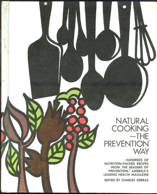 Natural Cooking the Prevention Way 1972 1st edition
