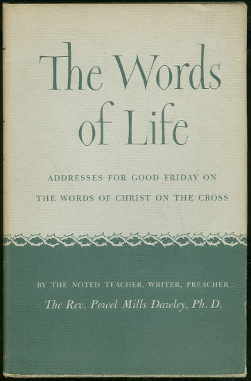 Words of Life Good Friday Addresses by Rev Dawley 1951