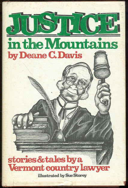 Justice in the Mountains Vermont Country Lawyer Tales