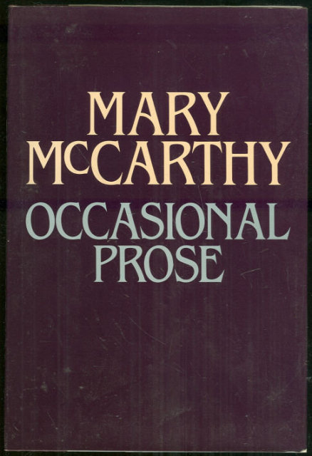 mary mccarthy essays online I had never heard of mary mccarthy until stumbling across her yesterday (embarrassing), have ordered a bolt from the blue and other essays should cigarette smoking be.