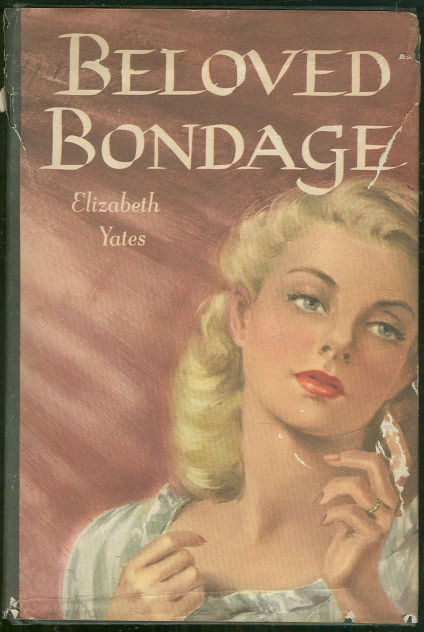 Beloved Bondage by Elizabeth Yates 1958 Romance w/DJ