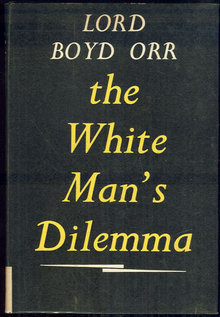 White Man's Dilemma by Lord Boyd Orr Food and Future