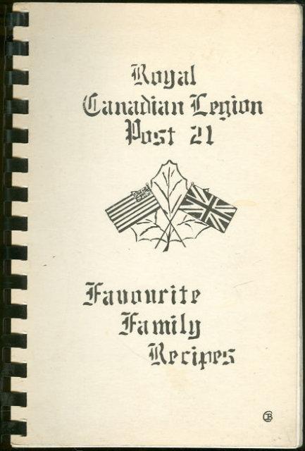Royal Canadian Legion Post 21 Favorite Family Recipes