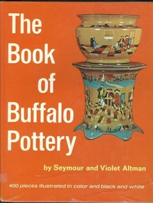 Book of Buffalo Pottery by Violet and Seymour Altman