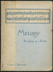 Melody The Story of a Child by Laura E. Richards 1895