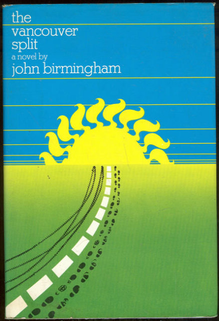 Vancouver Split by John Birmingham 1973 1st edition DJ