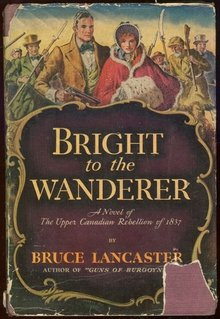 Bright to the Wanderer by Bruce Lancaster 1942 1st DJ