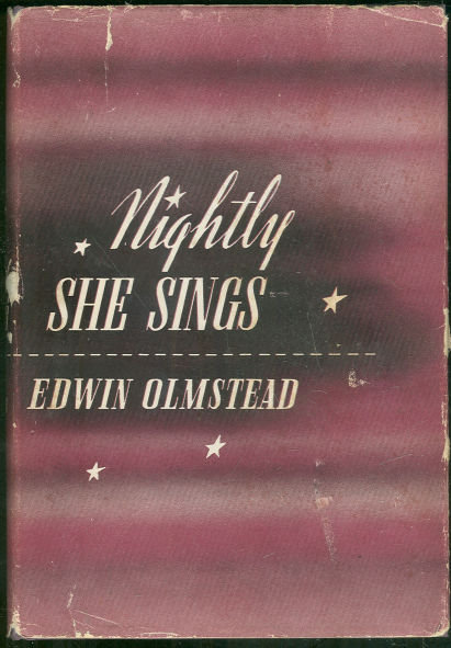 Nightly She Sings by Edwin Olmstead 1937 Mystery in DJ