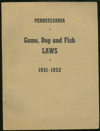 Game Law of the Commonwealth of Pennsylvania 1951-1952