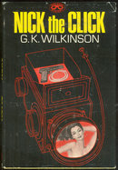 Nick the Click by G. K. Wilkinson 1968 1st edition DJ