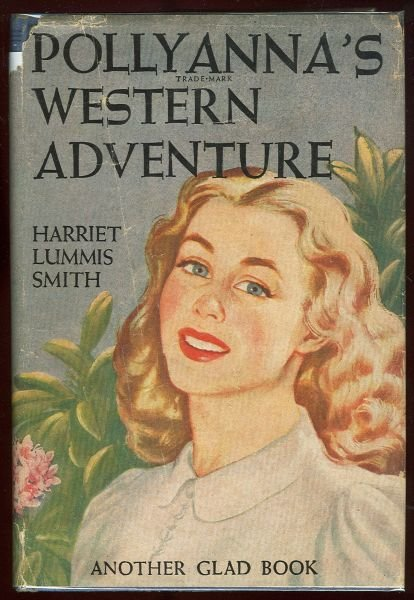 Pollyanna's Western Adventure by Harriet Smith #7 w/DJ