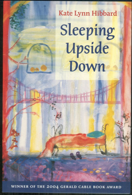 Sleeping Upside Down by Kate Lynn Hibbard 2006 Poetry