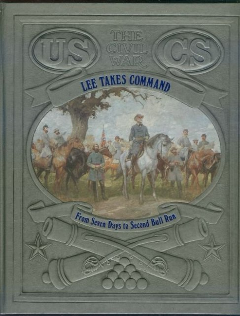 Lee Takes Command Time Life Civil War #8 Bull Run