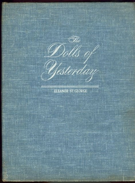Dolls of Yesterday by Eleanor St. George 1948 1st ed