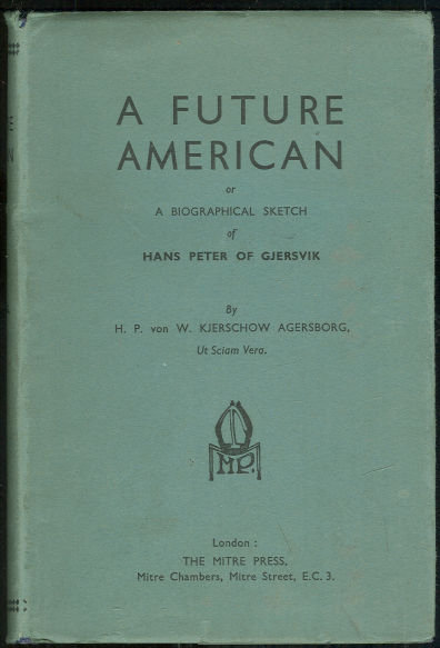 A Future American by H. P. Von W. Kjerschow Agersborg