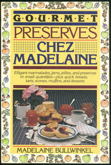 Gourmet Preserves Chez Madelaine by Bullwinkel 1985