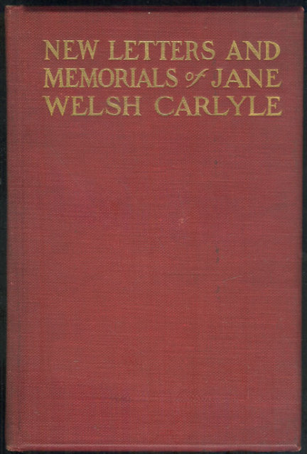 New Letters and Memorials of Jane Welsh Carlyle Vol II
