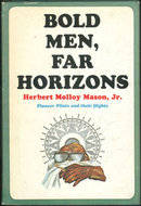 Bold Men, Far Horizons Great Pioneer Flights 1966 1st