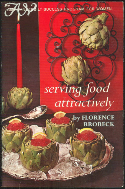 Serving Food Attractively by Florence Bobeck 1966