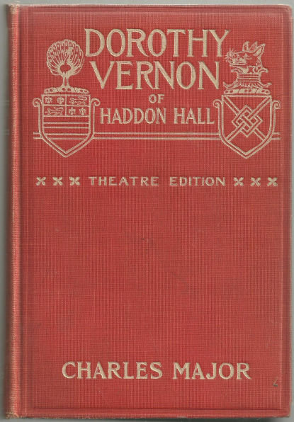 Dorothy Vernon of Haddon Hall 1905 Photoplay Edition