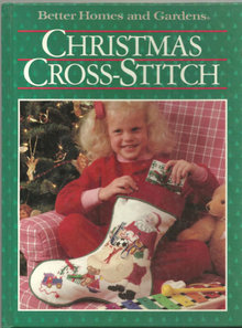 Christmas Cross-Stitch by Better Homes and Gardens 1987