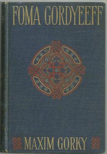Foma Gordeyeeff by Maxim Gorky 1901 1st American Ed