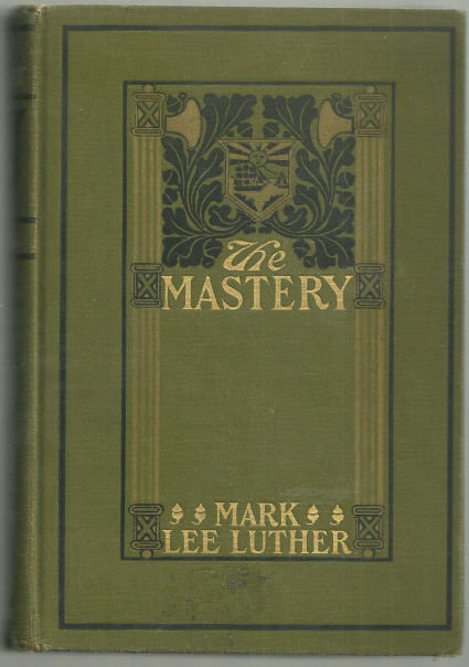 Mastery by Mark Lee Luther 1904 1st edition