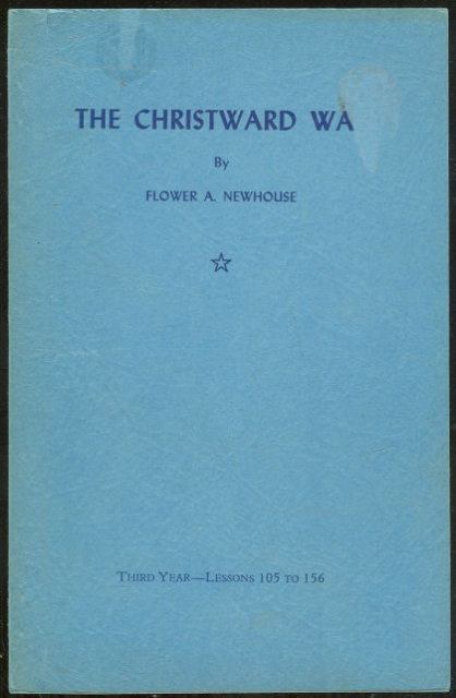 Christward Way Third Year Lessons by Flower Newhouse