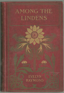 Among the Lindens by Evelyn Raymond 1898 1st edition
