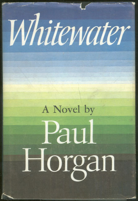 Whitewater by Paul Horgan 1970 Novel in Dust Jacket