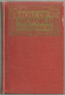 Rose of the World by Kathleen Norris 1924 Romance