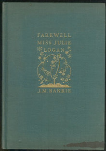 Farewell Miss Julie Logan Wintery Tale by J. M. Barrie