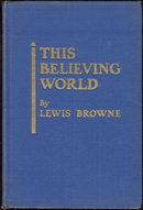 This Believing World by Lewis Browne 1930 Religion