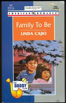 Family to Be by Linda Cajio Daddy Club Romance 1999