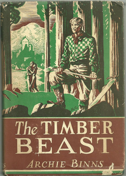 Timber Beast by Archie Binns 1944 Adventure Fiction