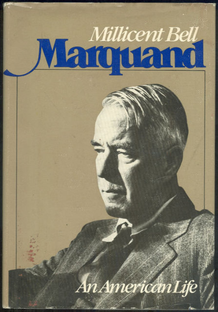 Marquand an American Life by Millicent Bell 1979 1st