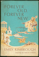 Forever Old, Forever New by Emily Kimbrough 1964 1st edition with Dust Jacket