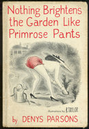 Nothing Brightens the Garden Like Primrose Pants 1955