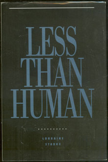 Less Than Human Signed by Lorraine Starke 1990 1st ed