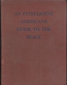 Intelligent Americans Guide to the Peace Sumner Welles