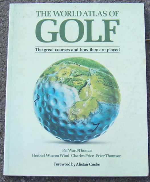 World Atlas of Golf by Pat Ward-Thomas 1984 Illus