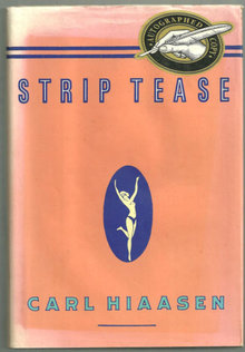Strip Tease Signed by Carl Hiaasen 1993 1st edition DJ