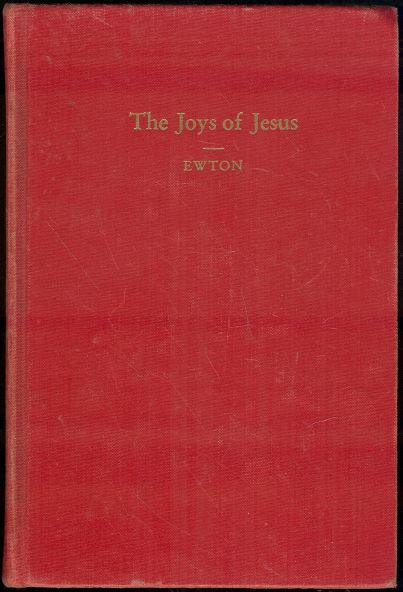 Joys of Jesus Signed by Maynard Ewton 1952 First Ed