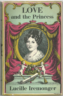 Love and the Princess by Lucille Iremonger 1958 1st ed