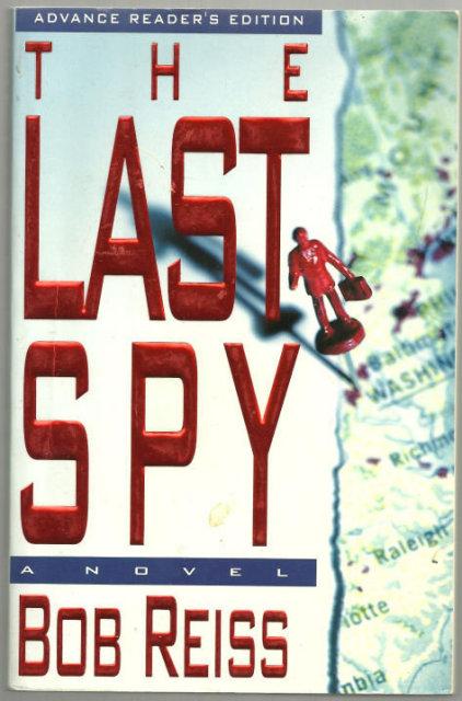 Last Spy by Bob Reiss 1993 Advance Review Copy