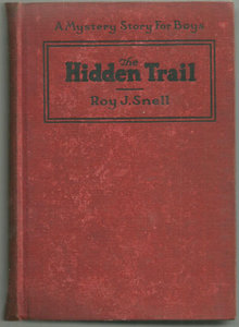 Hidden Trail A Mystery Story For Boys by Roy Snell 1924